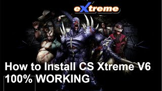 Gambar cover How to Install Counter Strike Xtreme V6 100% WORKING
