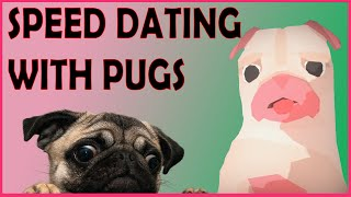 Hot Date Speed Dating With Pugs!