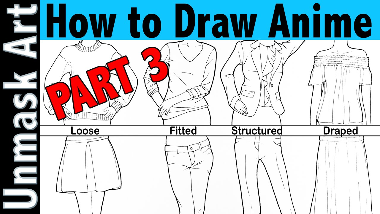 How to draw anime part 3 clothing