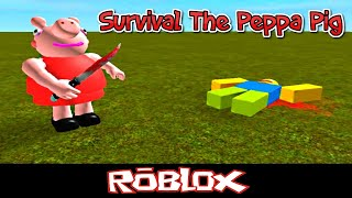 Survival The Peppa Pig By Tom's Group Of Wisdom [Roblox]