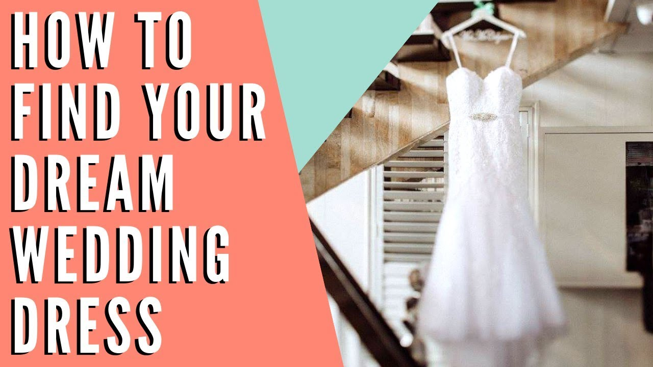 How To Find Your Dream WEDDING DRESS! - YouTube