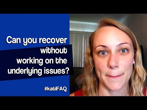 Can you recover without working on the underlying issues? Twitter Thursday! #KatiFAQ