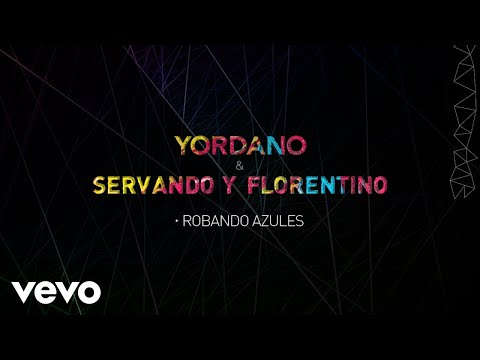 Yordano, Servando y Florentino - Robando Azules