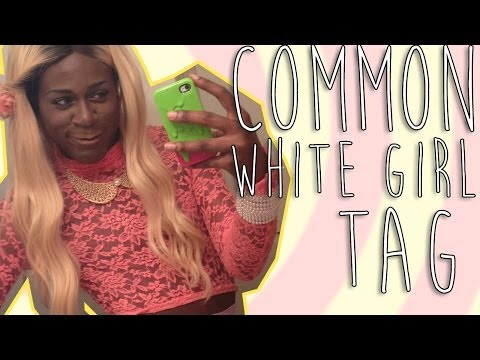 ♥COMMON WHITE GIRL TAG with JESSKA♥
