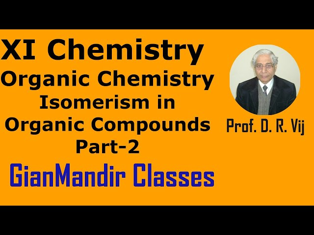 XI Chemistry - Organic Chemistry - Isomerism in Organic Compounds Part-2 by Ruchi Ma'am