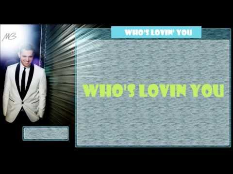 "Michael Bublé - ""Who's Lovin' You"" (New Official Lyrics)"