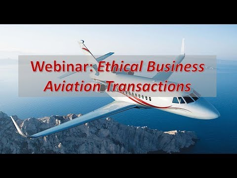 Ethical Business Aviation Transactions: Webinar