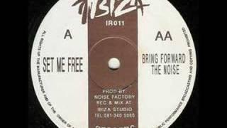 Noise Factory - Set Me Free (Remix)