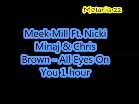 Meek Mill Ft. Nicki Minaj & Chris Brown - All Eyes On You 1 hour version
