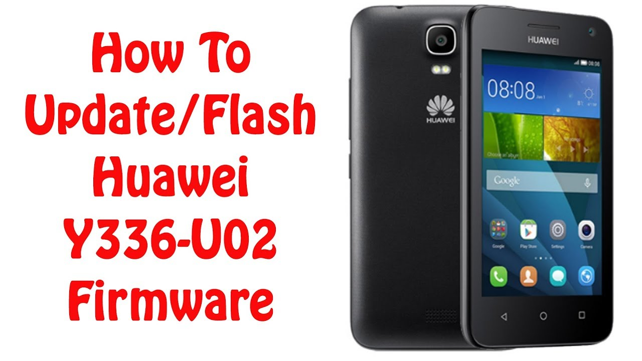 How To Update/Flash Huawei Y336-U02 Firmware