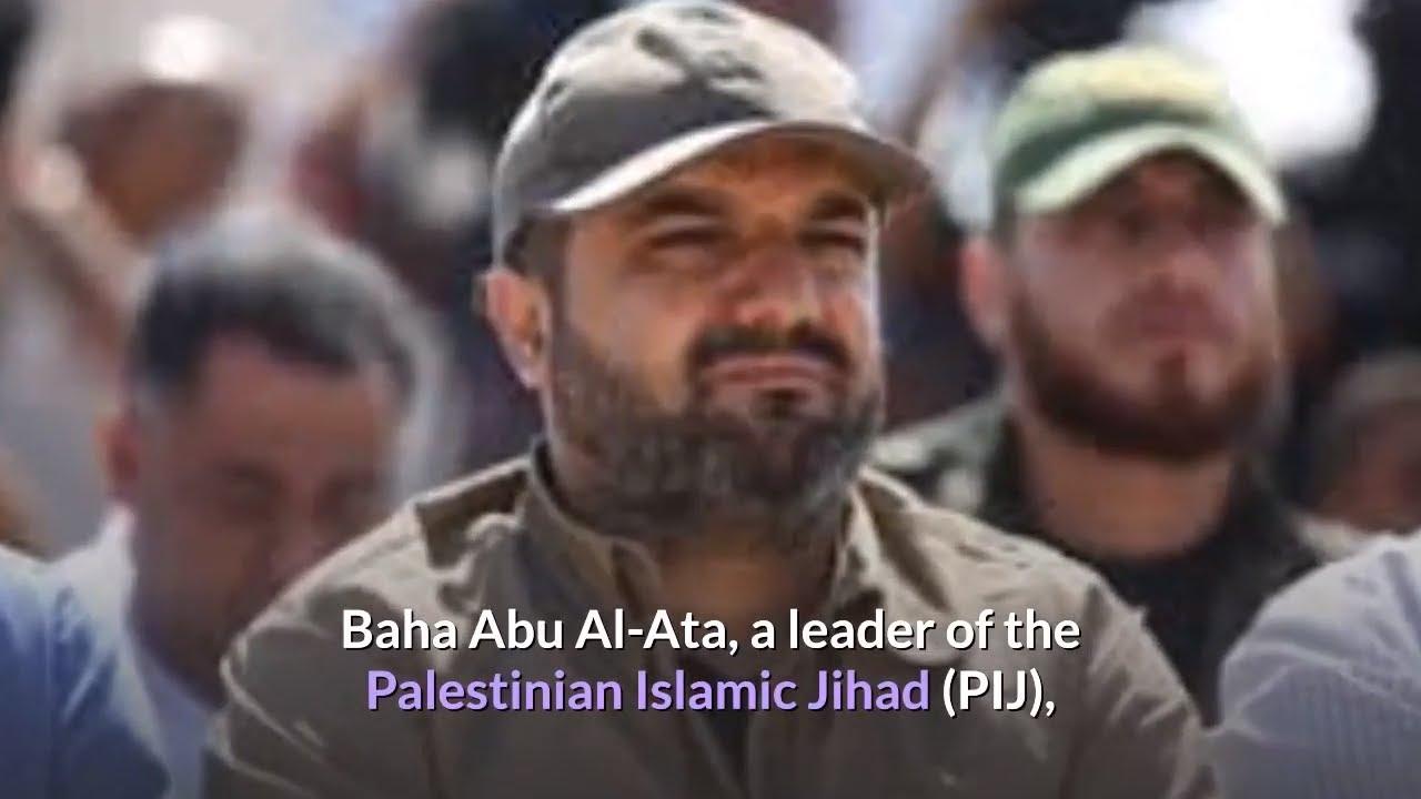 Israel kills Baha Abu Al-Ata, top Palestinian militant in Gaza