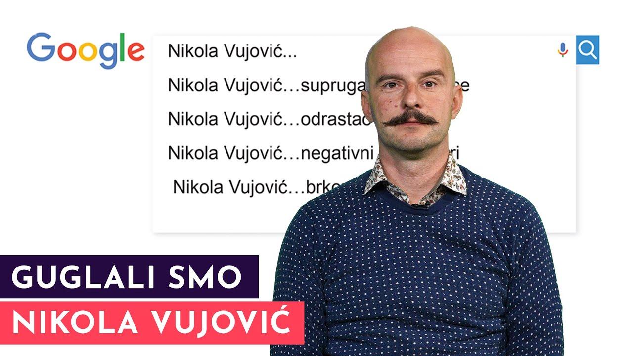 NIKOLA VUJOVIĆ: Nebojša Glogovac je imao pogled da se use**š! | GUGLALI SMO | S03E37