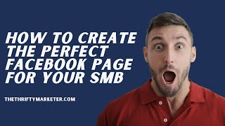 How to create the perfect Facebook Page for your Small and Medium Business?