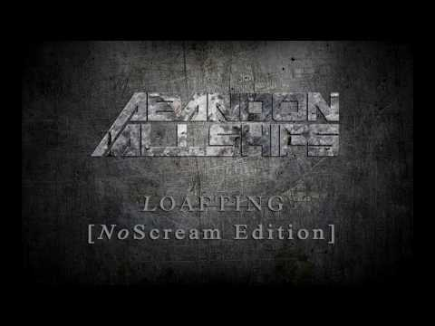 Abandon All Ships - Loafting [ NoScream Edition ]