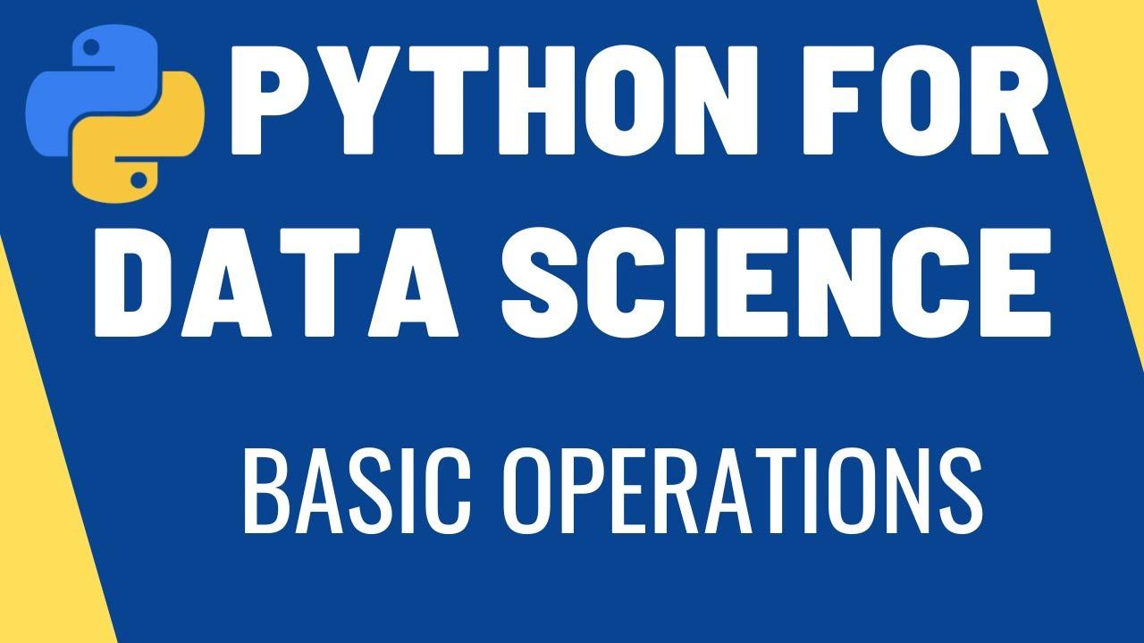 Python For Data Science | Basic Operations using Python