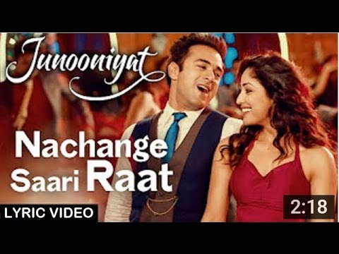 Nachange Saari Raat Lyric Video | JUNOONIYAT | Pulkit Samrat,Yami Gautam