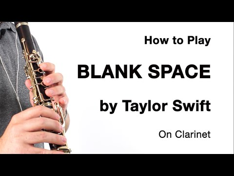 Blank space taylor swift for clarinet how to play youtube