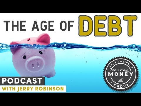 The Age of Debt: Usury Gone Wild w/Jerry Robinson