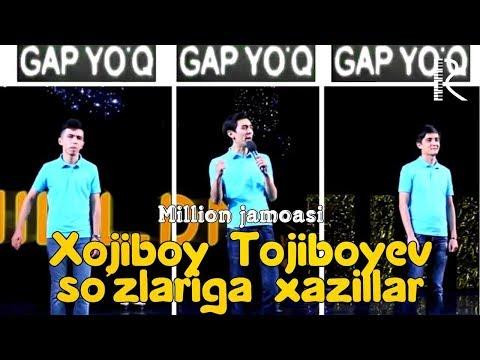 Million jamoasi - Xojiboy Tojiboyev so'zlariga xazillar (Gap yo'q triosi)