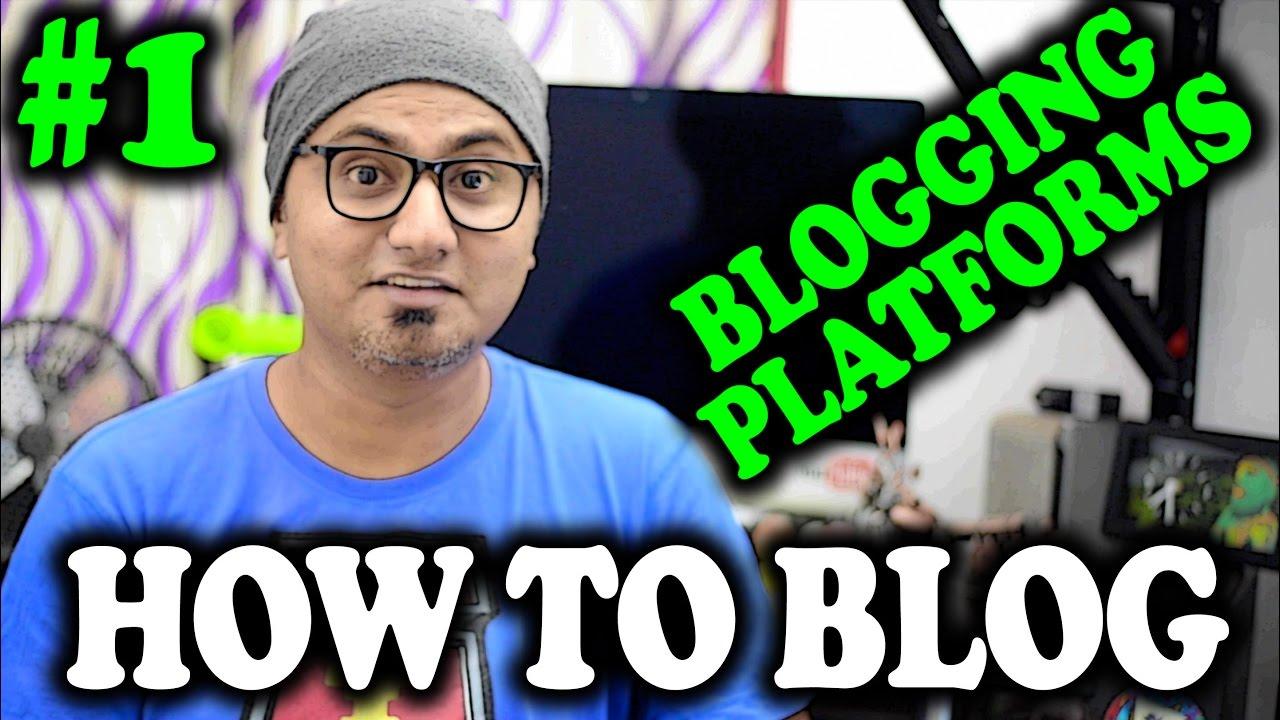 [HINDI] How To Blog #1 (Different Free Blogging Platforms)