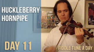 Huckleberry Hornpipe - Fiddle Tune a Day - Day 11