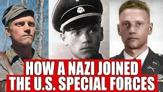 How a Nazi joined the U.S. Special Forces