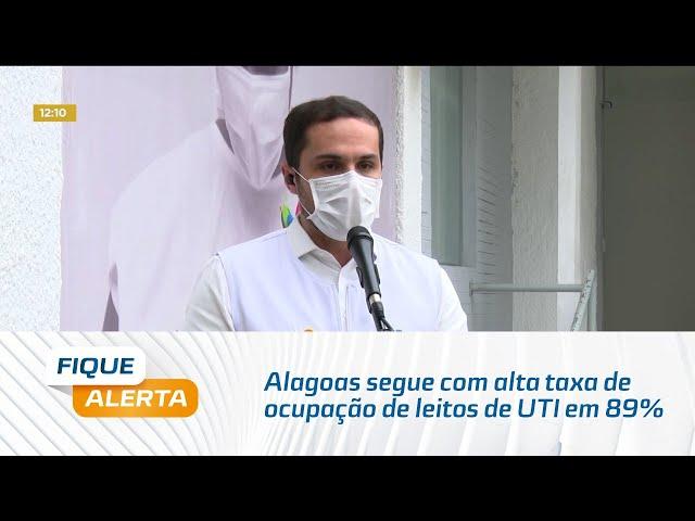 Alagoas segue com alta taxa de ocupação de leitos de UTI em 89%