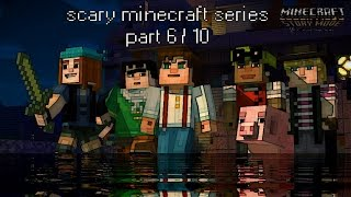 minecraft story mode | 6/10  scariest things in minecraft