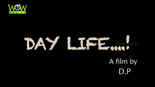 Day Life | Telugu Latest Short Film By Durga Prasad