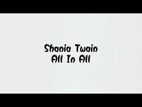 Shania Twain - All In All (Lyrics)