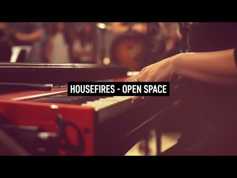 HOUSEFIRES - Open Space (Lyric Video)