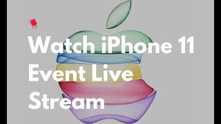 Apple iPhone 11 Live Launch Event   Apple Special Event — September 10, 2019