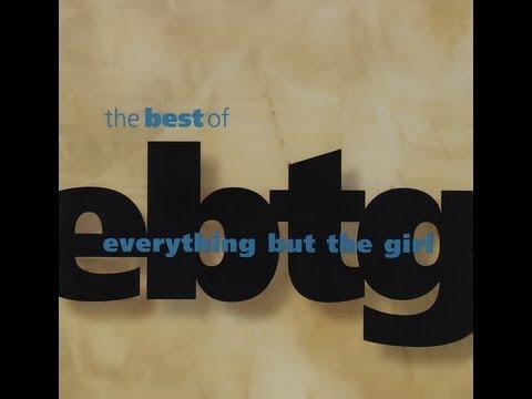Everything But The Girl - The Best of EBTG [Full Album]