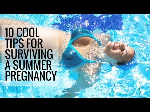 10 Cool Tips for Surviving a Summer Pregnancy