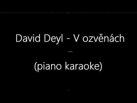 David Deyl -  V ozvěnách (piano karaoke)