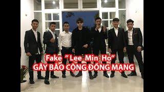 """Giả Người Nổi Tiếng """"Lee Min Ho""""-Gây Bão Cộng Đồng Mạng- HuyLê (Fake 이민호 10,000 People In Viet Nam )"""
