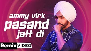 Pasand Jatt Di (DJ Mix)  | DJ IsB | Ammy Virk | Sargun Mehta | Jaani | Sukh-E Muzical Doctorz