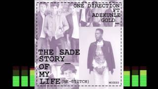 The SADE Story of my life (re-stitch)- One Direction ft Adekunle Gold