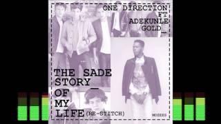 The SADE Story of my life (re-stitch)- One Direction ft Adekunle Gold