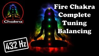 FIRE CHAKRA – Complete ALL Chakra Balancing/Tuning (432)