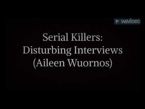 Serial Killers Disturbing Interviews: Alieen Wuornos