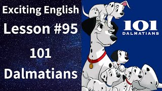 Learn/Practice English with MOVIES (Lesson #95) Title: 101 Dalmatians