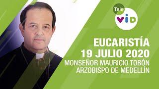 Eucaristía 19 Julio 2020, Monseñor Ricardo Tobón Restrepo – Tele VID