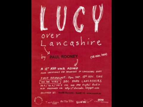 Paul Rooney: Lucy Over Lancashire FULL VERSION