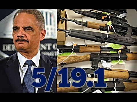 5/19.1 OBAMA'S GUN SMUGGLING WILL BE EXPOSED #Fast&Furious