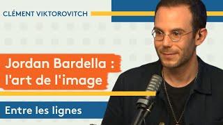Clément Viktorovitch : Jordan Bardella, l'art de l'image