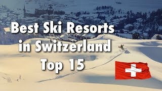 Ski Resorts - Top 15 Best Ski Resorts In Switzerland, 2019