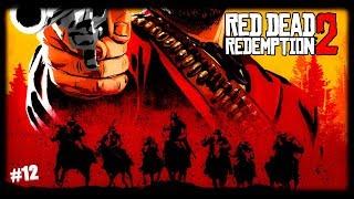 RED DEAD REDEMPTION 2 ПРОХОЖДЕНИЕ НА РУССКОМ #12 [4k]