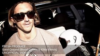 Fresh Produce - Solid Ground (Blood Groove & Kikis Remix) Unofficial Video