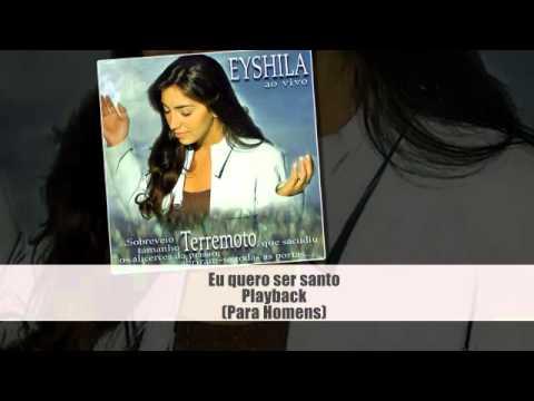 Eyshila - Eu quero ser santo (Playback para homens)
